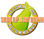 Shut up and Sit Down Recommended